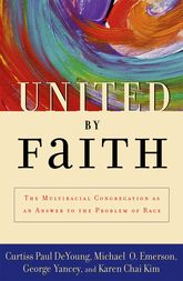 United by Faith – The Multiracial Congregation as an Answer to the Problem of Race - Oxford Scholarship Online