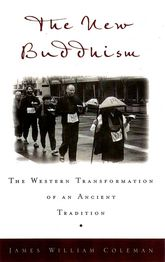 The New BuddhismThe Western Transformation of an Ancient Tradition$
