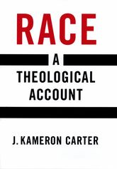 Race – A Theological Account - Oxford Scholarship Online
