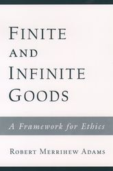 Finite and Infinite GoodsA Framework for Ethics$