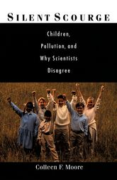 Silent Scourge – Children, Pollution, and Why Scientists Disagree - Oxford Scholarship Online
