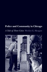 Police and Community in ChicagoA Tale of Three Cities$