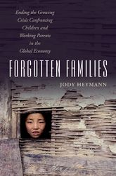 Forgotten FamiliesEnding the Growing Crisis Confronting Children and Working Parents in the Global Economy
