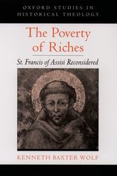 The Poverty of Riches – St. Francis of Assisi Reconsidered - Oxford Scholarship Online