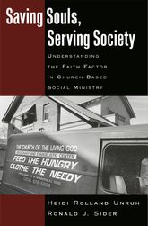 Saving Souls, Serving SocietyUnderstanding the Faith Factor in Church-Based Social Ministry$