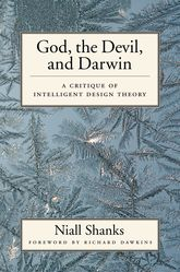 God, the Devil, and DarwinA Critique of Intelligent Design Theory$