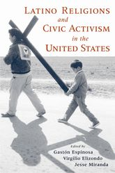 Latino Religions and Civic Activism in the United States$