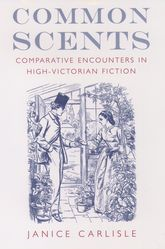 Common ScentsComparative Encounters in High-Victorian Fiction