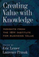 Creating Value with KnowledgeInsights from the IBM Institute for Business Value$