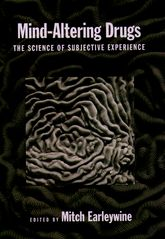 Mind-Altering DrugsThe Science of Subjective Experience$