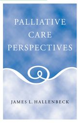 Palliative Care Perspectives | Oxford Scholarship Online