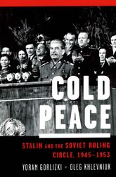 Cold PeaceStalin and the Soviet Ruling Circle, 1945–1953$