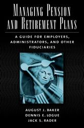 Managing Pension and Retirement PlansA Guide for Employers, Administrators, and Other Fiduciaries$