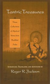 Tantric Treasures – Three Collections of Mystical Verse from Buddhist India | Oxford Scholarship Online