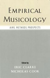 Empirical Musicology – Aims, Methods, Prospects - Oxford Scholarship Online