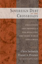Sovereign Debt at the CrossroadsChallenges and Proposals for Resolving the Third World Debt Crisis$