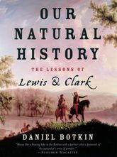 Our Natural HistoryThe Lessons of Lewis and Clark