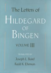 The Letters of Hildegard of Bingen: Volume III$