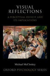 Visual Reflections – A Perceptual Deficit and Its Implications | Oxford Scholarship Online
