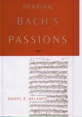 Hearing Bach's Passions | Oxford Scholarship Online