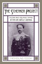The Schenker Project – Culture, Race, and Music Theory in Fin-de-siècle Vienna - Oxford Scholarship Online