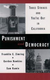 Punishment and DemocracyThree Strikes and You're Out in California