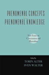Phenomenal Concepts and Phenomenal Knowledge – New Essays on Consciousness and Physicalism | Oxford Scholarship Online