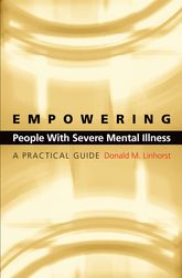 Empowering People with Severe Mental IllnessA Practical Guide$