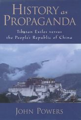 History As PropagandaTibetan Exiles versus the People's Republic of China$