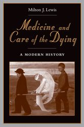Medicine and Care of the DyingA Modern History