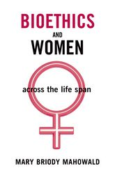 Bioethics and WomenAcross the Lifespan