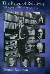 The Reign of RelativityPhilosophy in Physics 1915-1925$