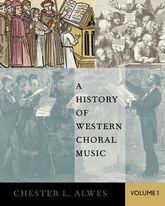 A History of Western Choral Music, Volume 1 - Oxford Scholarship Online