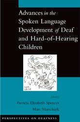 Advances in the Spoken Language Development of Deaf and Hard-of-Hearing Children$