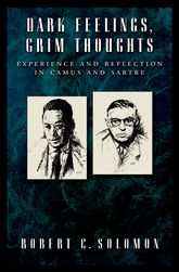 Dark Feelings, Grim ThoughtsExperience and Reflection in Camus and Sartre$