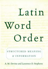 Latin Word Order – Structured Meaning and Information - Oxford Scholarship Online