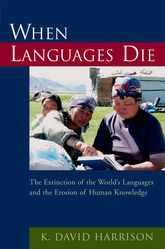 When Languages Die – The Extinction of the World's Languages and the Erosion of Human Knowledge | Oxford Scholarship Online