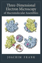 Three-Dimensional Electron Microscopy of Macromolecular AssembliesVisualization of Biological Molecules in Their Native State$