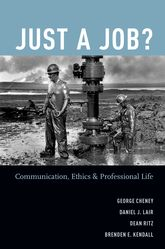 Just a Job?Communication, Ethics, and Professional Life$