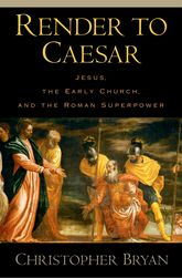 Render to CaesarJesus, the Early Church, and the Roman Superpower