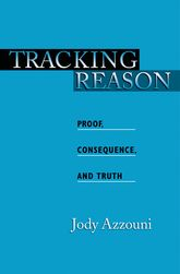 Tracking ReasonProof, Consequence, and Truth$