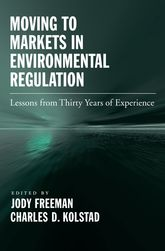 Moving to Markets in Environmental Regulation – Lessons from Twenty Years of Experience | Oxford Scholarship Online