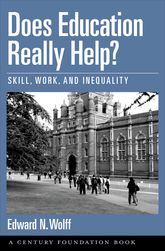 Does Education Really Help?Skill, Work, and Inequality$