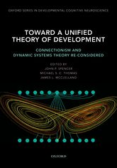 Toward a Unified Theory of Development Connectionism and Dynamic System Theory Re-Consider$