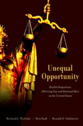 Unequal OpportunityHealth Disparities Affecting Gay and Bisexual Men in the United States$