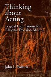 Thinking about Acting – Logical Foundations for Rational Decision Making | Oxford Scholarship Online