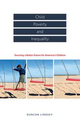Child Poverty and InequalitySecuring a Better Future for America's Children