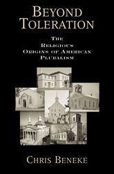 Beyond Toleration – The Religious Origins of American Pluralism - Oxford Scholarship Online