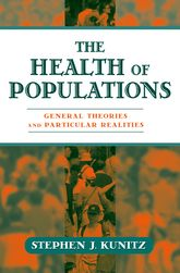 The Health of PopulationsGeneral Theories and Practical Realities$