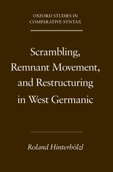 Scrambling, Remnant Movement, and Restructuring in West Germanic$